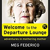 img - for Welcome to the Departure Lounge: Adventures in Mothering Mother book / textbook / text book