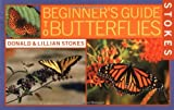 Stokes Beginner's Guide to Butterflies (0316816922) by Stokes, Donald