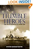 Humble Heroes, How The USS Nashville CL43 Fought WWII