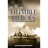 Humble Heroes, How The USS Nashville CL43 Fought WWII ~ Steven Bustin