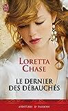 echange, troc Loretta Chase - Les débauchés : Le dernier des débauchés