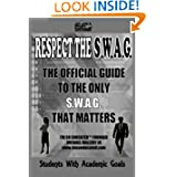Respect the S.W.A.G. (Students With Academic Goals)