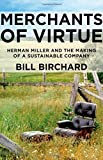 Merchants of Virtue: Herman Miller and the Making of a Sustainable Company