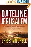 Dateline Jerusalem: An Eyewitness Acc...