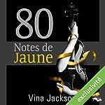 80 Notes de Jaune | Vina Jackson