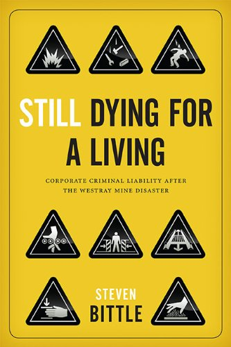 Still Dying for a Living: Corporate Criminal Liability after the Westray Mine Disaster (Law and Society)