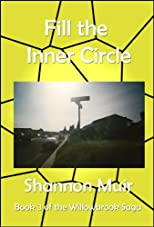 Fill the Inner Circle (Willowbrook Saga)
