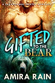 Gifted To The Bear: A Paranormal Shapeshifter Romance (The Gifted Series Book 1)