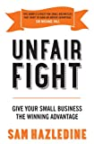 img - for Unfair Fight: Give Your Small Business the Winning Advantage book / textbook / text book