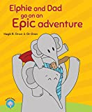 Elphie and Dad go on an Epic adventure (Elphie's books Book 1)