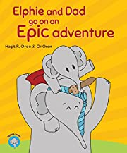 Elphie and Dad go on an Epic adventure: Free gift inside (Elphie's books Book 1)