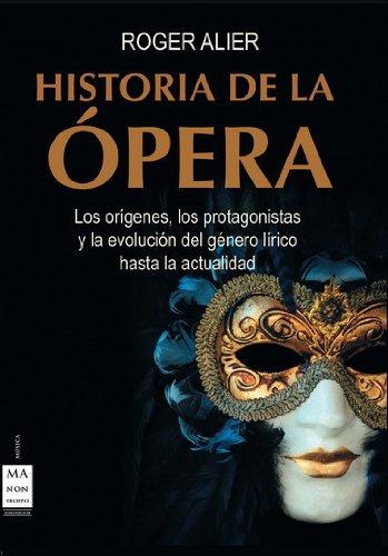 Historia de la ópera (Musica Ma Non Troppo) - Roger Alier - Libro