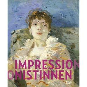 Impressionistinnen - Berthe Morisot, Mary Cassatt, Eva Gonzalès, Marie Bracquemond