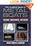 The Complete Guide to Metal Boats: Bu...
