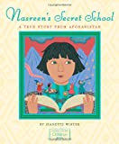 img - for Nasreen's Secret School: A True Story from Afghanistan book / textbook / text book