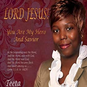 Lord Jesus! You Are My Hero & Savior