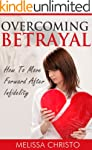 Overcoming Betrayal: How To Move Forw...