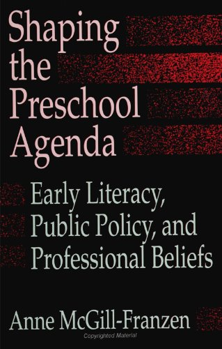 Shaping the Preschool Agenda: Early Literacy, Public Policy, and Professional Beliefs (SUNY Series, Literacy, Culture, a
