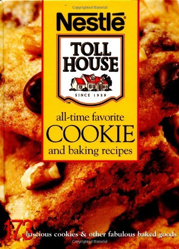 nestle-toll-house-all-time-favorite-cookie-and-baking-recipes-nestle-toll-houser-by-carrie-holcomb-e