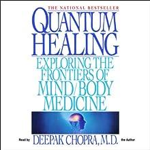 Quantum Healing (       ABRIDGED) by Deepak Chopra Narrated by Deepak Chopra