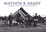 img - for Mathew B. Brady: America's First Great Photographer book / textbook / text book