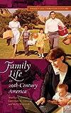 Family Life in 20th-Century America (Family Life through History)