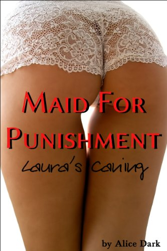 Maid For Punishment - Laura's Caning