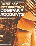 Financial Times Guide to Using & Interpreting Company Accounts (0273663127) by Wendy McKenzie