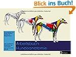 Arbeitsbuch Hundeanatomie: Eine Lernh...