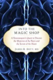 img - for Into the Magic Shop: A Neurosurgeon's Quest to Discover the Mysteries of the Brain and the Secrets of the Heart book / textbook / text book