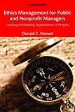 img - for Ethics Management for Public and Nonprofit Managers: Leading and Building Organizations of Integrity book / textbook / text book