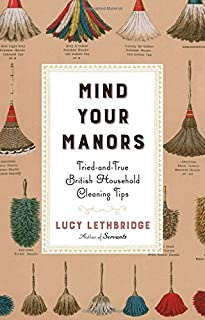 Book Cover: Mind Your Manors: Tried-and-True British Household Cleaning Tips