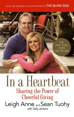 In a Heartbeat: Sharing the Power of Cheerful Giving, Tuohy, Leigh Anne; Tuohy, Sean; Jenkins, Sally