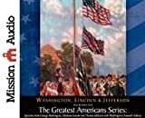 img - for The Greatest Americans Series: Speeches from George Washington, Abraham Lincoln and Thomas Jefferson with Washington's Farewell Address book / textbook / text book