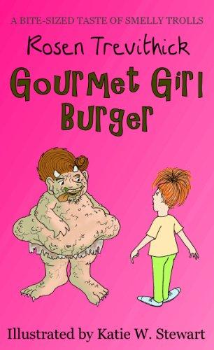 Gourmet Girl Burger (Smelly Trolls) by Rosen Trevithick