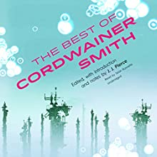 The Best of Cordwainer Smith Audiobook by Cordwainer Smith Narrated by Sean Runnette