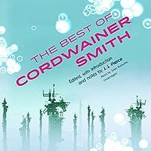 The Best of Cordwainer Smith | Livre audio Auteur(s) : Cordwainer Smith Narrateur(s) : Sean Runnette