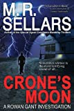 Crone's Moon: A Rowan Gant Investigation (Rowan Gant Investigations) (0967822149) by Sellars, M. R.