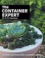 The Container Expert: The world's best-selling book on container gardening