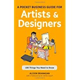 A Pocket Business Guide for Artists and Designers: 100 Things You Need to Know (Essential Guides)by Alison Branagan