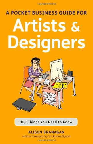 A Pocket Business Guide for Artists & Designers: 100 Things You Need to Know (Essential Guide)