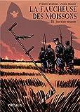 La faucheuse des moissons, tome 1 : Les blés coupés