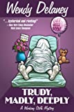 Trudy, Madly, Deeply (A Working Stiffs Mystery Book 1) (English Edition)