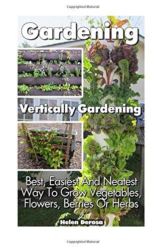 gardening-vertically-gardening-best-easiest-and-neatest-way-to-grow-vegetables-flowers-berries-or-he