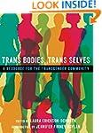 Trans Bodies, Trans Selves: A Resourc...