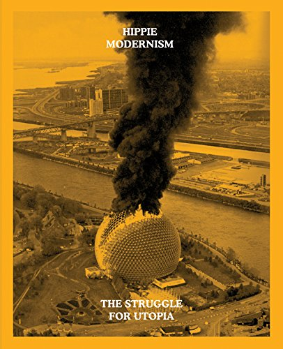 Hippie modernism : the struggle for utopia