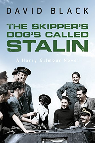 the-skippers-dogs-called-stalin-a-harry-gilmour-novel-book-2
