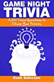 Game Night Trivia: 2,000 Trivia Questions to Stump Your Friends