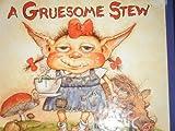 A gruesome stew (A monster pop-up book)