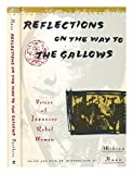 Reflections on the Way to the Gallows: Rebel Women in Prewar Japan (0679722734) by Hane, Mikiso